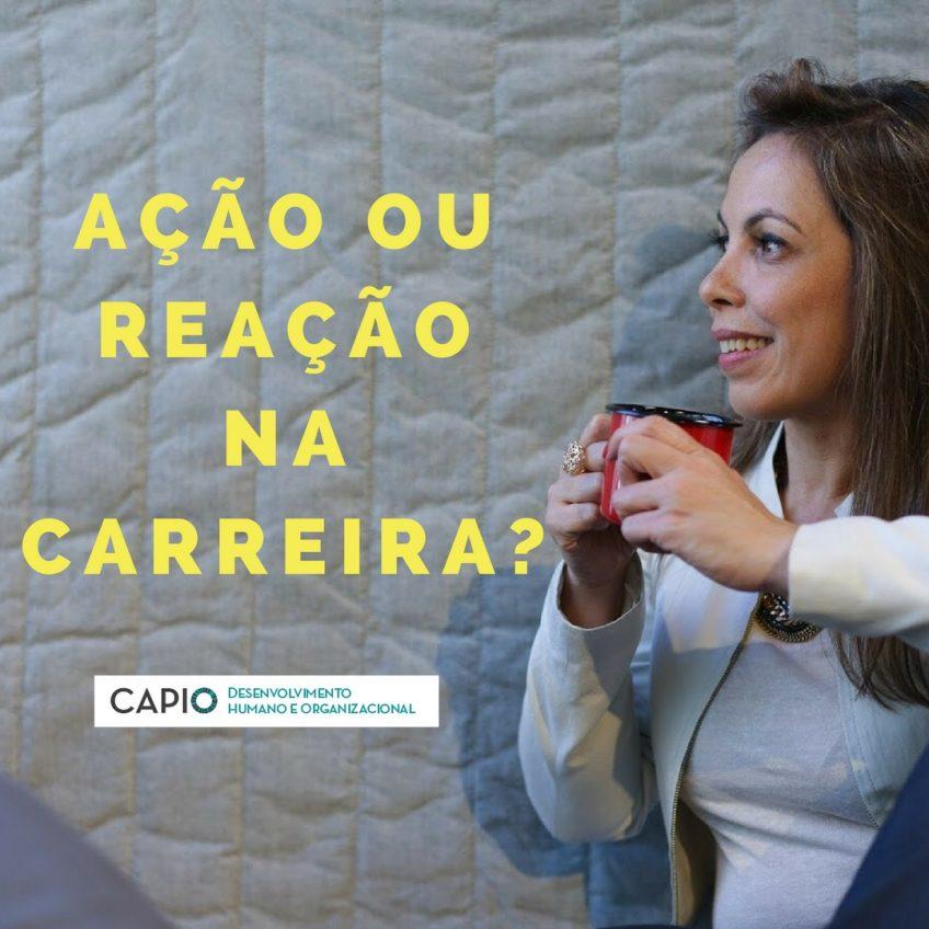 AÇÃO OU REAÇÃO NA CARREIRA?!